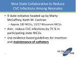 nine state collaborative to reduce cvc infections among neonates