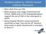 povidone iodine vs chg for central catheter placement