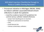 will adult insertion checklist be enough to reduce clabsis among neonates