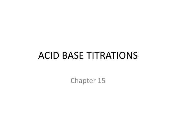 acid base titrations n.