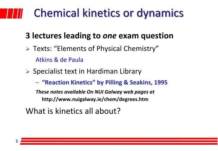chemical kinetics or dynamics n.
