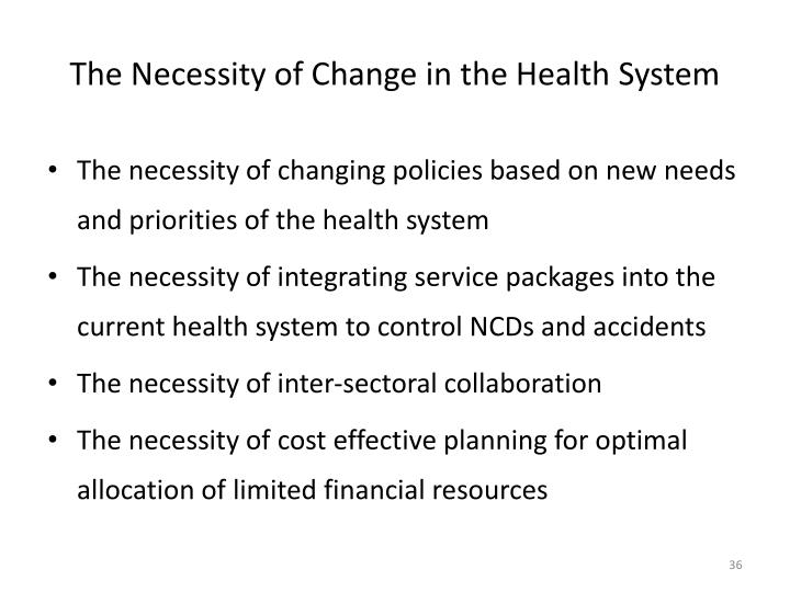 The Necessity of Change in the Health System