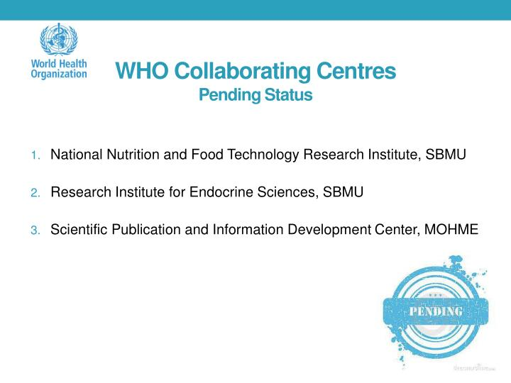 Who collaborating centres p ending status