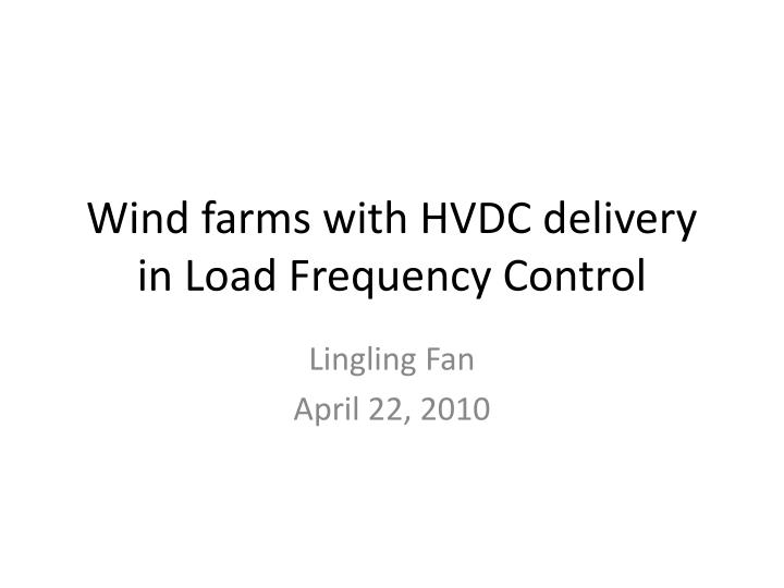 wind farms with hvdc delivery in load frequency control n.