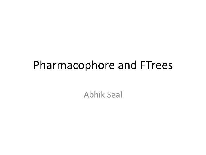 pharmacophore and ftrees n.