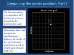 computing the center position part i