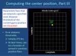 computing the center position part iii