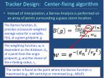 tracker design center fixing algorithm