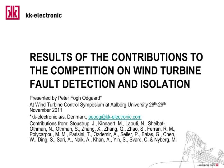 results of the contributions to the competition on wind turbine fault detection and isolation n.