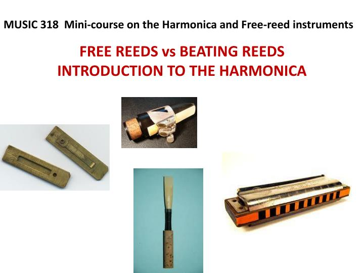 free reeds vs beating reeds introduction to the harmonica n.