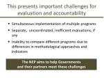 this presents important challenges for evaluation and accountability