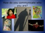 how do you communicate who you are