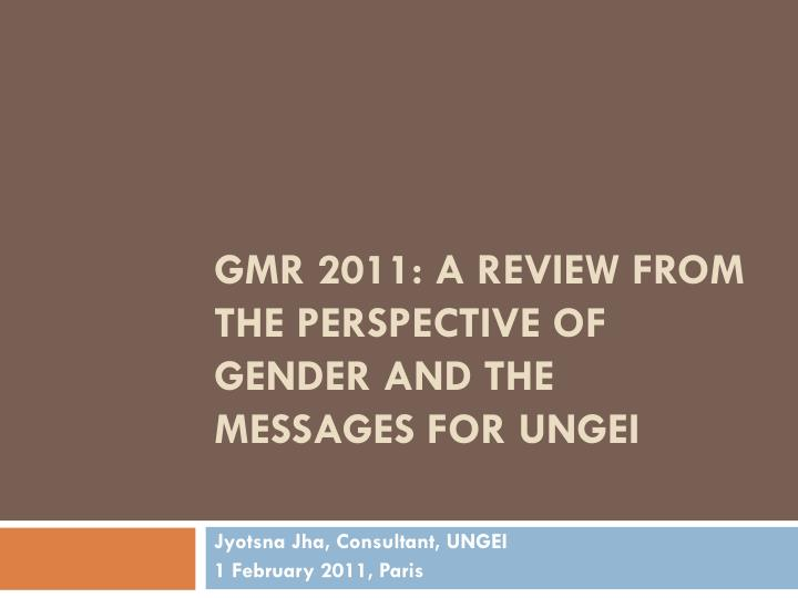 gmr 2011 a review from the perspective of gender and the messages for ungei n.