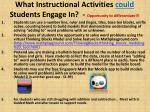 what instructional activities could students engage in opportunity to differentiate