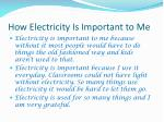 how electricity is important to me