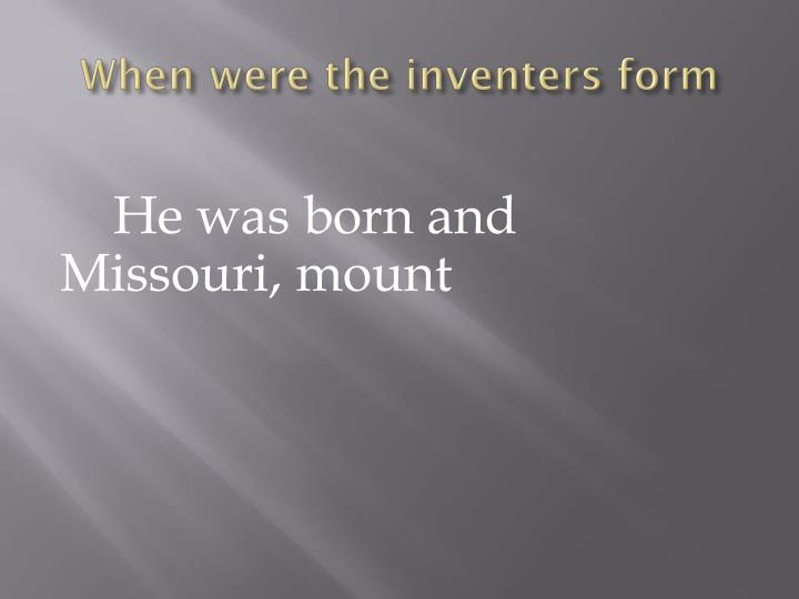 When were the inventers form