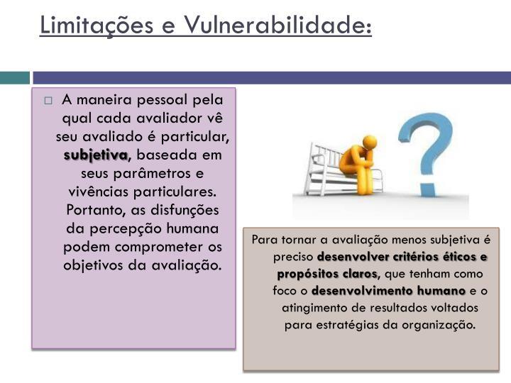 Limitações e Vulnerabilidade: