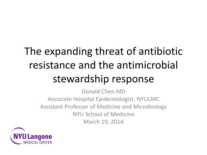 the expanding threat of antibiotic resistance and the antimicrobial stewardship response n.