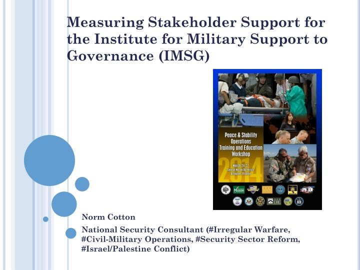 measuring stakeholder support for the institute for military support to governance imsg n.