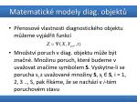 matematick modely diag objekt2