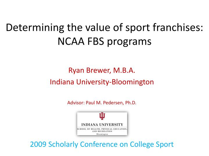 determining the value of sport franchises ncaa fbs programs n.
