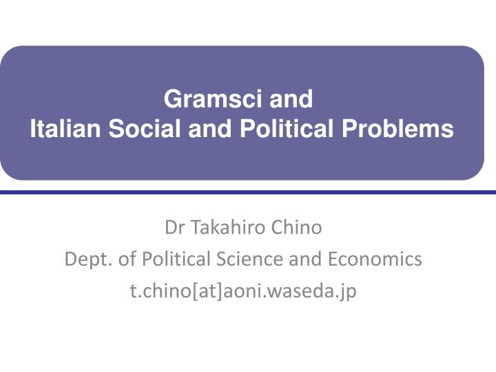 gramsci and italian social and political problems