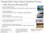 people don t care about location privacy john krumm pervasive 07