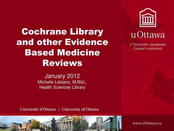 cochrane library and other evidence based medicine reviews n.