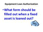 equipment loan authorization