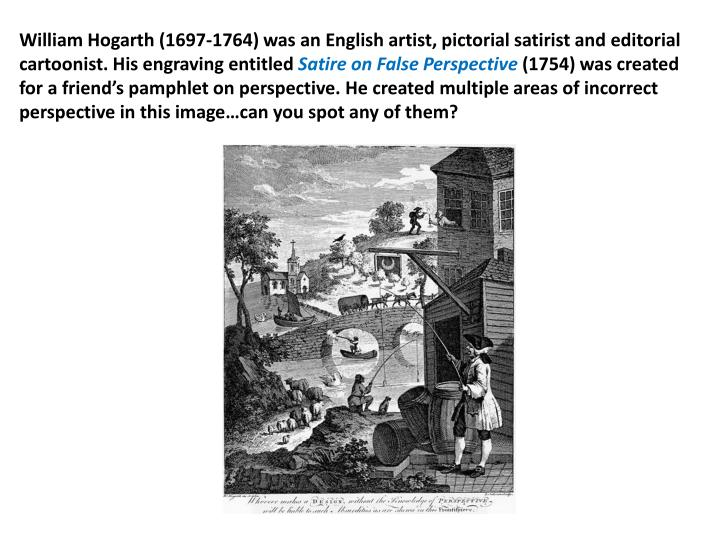 William Hogarth (1697-1764) was an English artist, pictorial satirist and editorial cartoonist. His engraving entitled