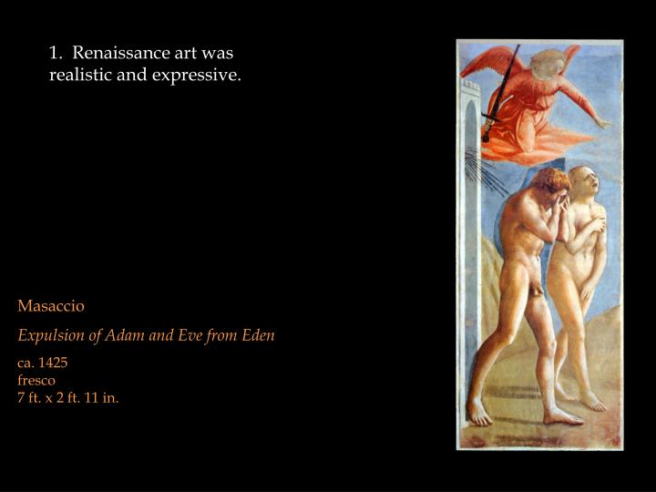 1.  Renaissance art was realistic and expressive.
