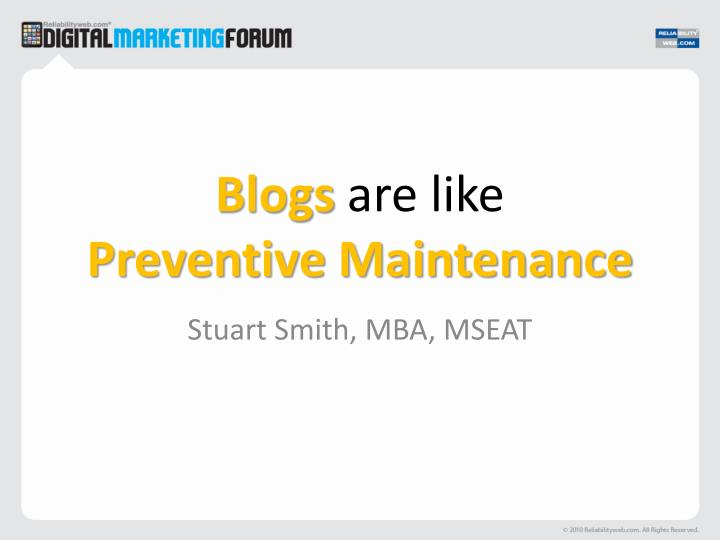 PPT - Blogs are like Preventive Maintenance PowerPoint