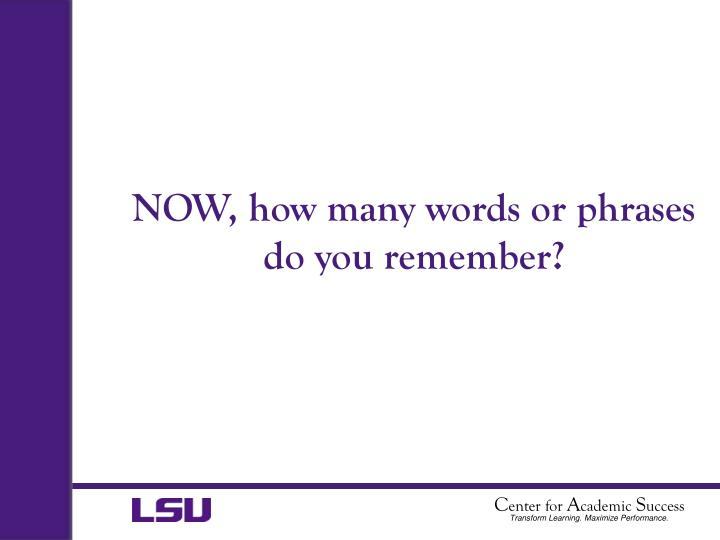 NOW, how many words or phrases do you remember?