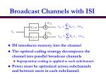 broadcast channels with isi
