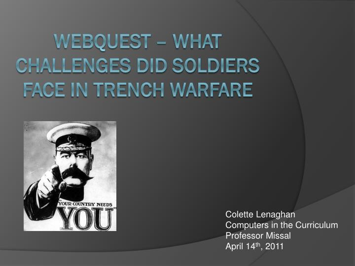 webquest what challenges did soldiers face in trench warfare n.