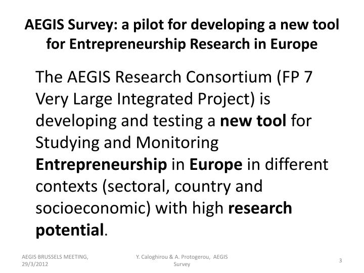 Aegis survey a pilot for developing a new tool for entrepreneurship research in europe
