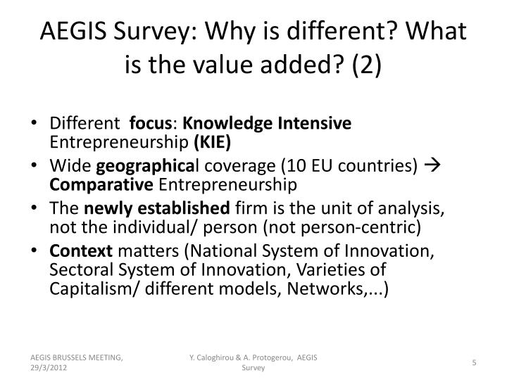 AEGIS Survey: Why is different? What is the value added? (2)