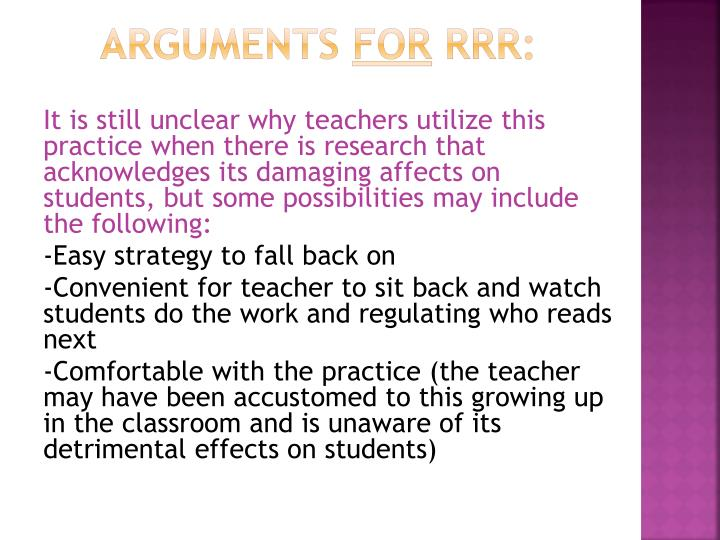 It is still unclear why teachers utilize this practice when there is research that acknowledges its damaging affects on students, but some possibilities may include the following:
