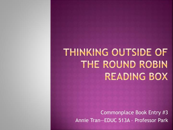 Thinking Outside of the Round Robin reading Box