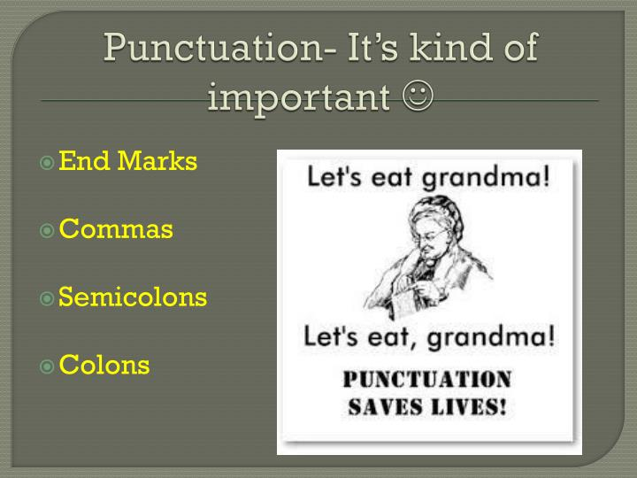 Punctuation it s kind of important