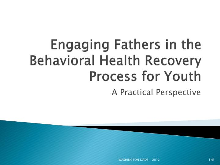 Engaging fathers in the behavioral health recovery process for youth