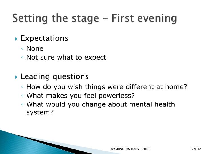 Setting the stage – First evening