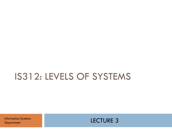 is312 levels of systems n.