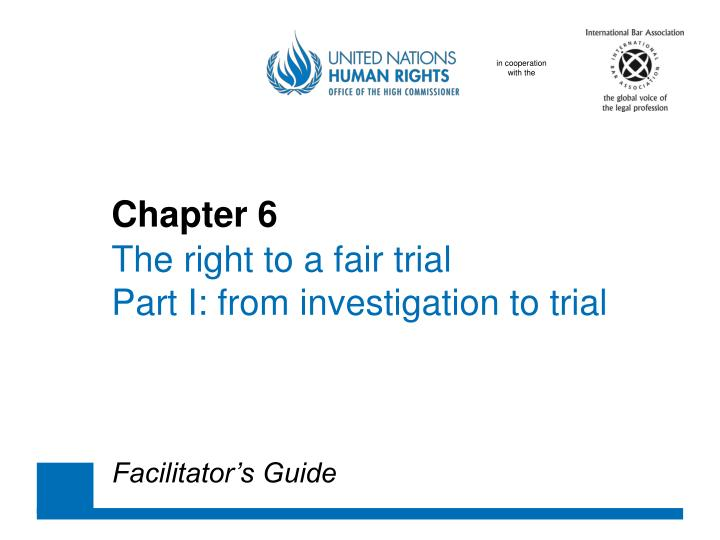 chapter 6 the right to a fair trial part i from investigation to trial n.