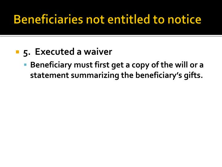 Beneficiaries not entitled to notice