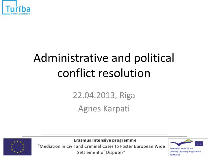 administrative and political conflict resolution n.