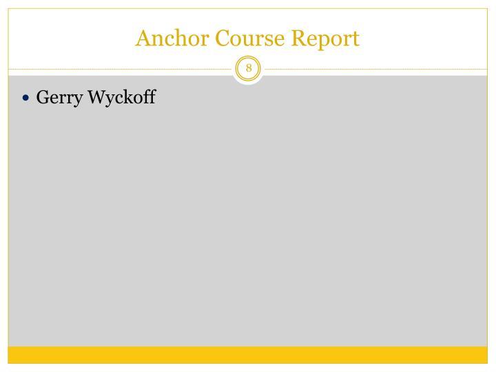 Anchor Course Report