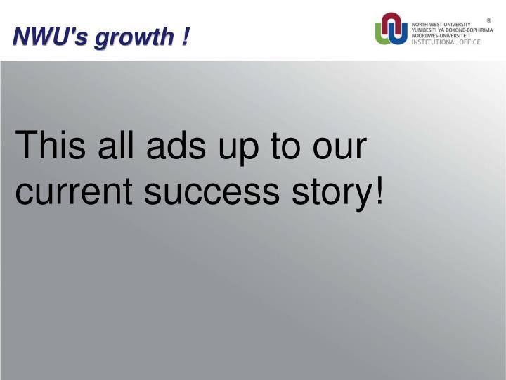 NWU's growth !