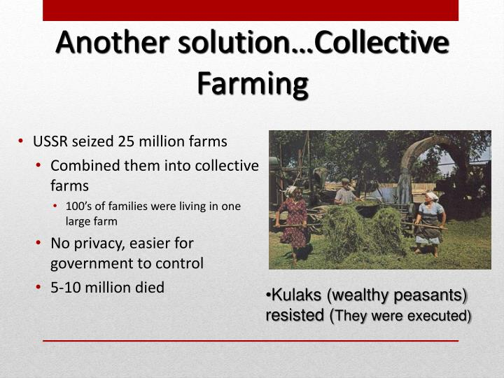 Another solution…Collective Farming