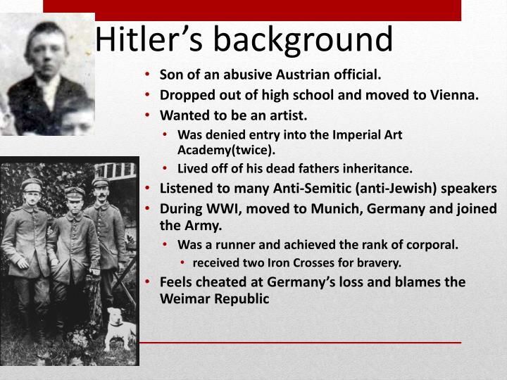 Son of an abusive Austrian official.